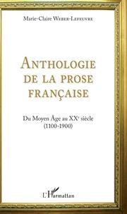 Anthologie de la prose française- Du Moyen Age au XXe siècle (1100-1900) - Marie-Claire Weber-Lefeuvre |