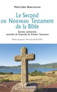 Histoiresdenlire.be Le Second ou Nouveau Testament de la Bible - Extraits commentés précédés de l'essentiel du Premier Testament Image
