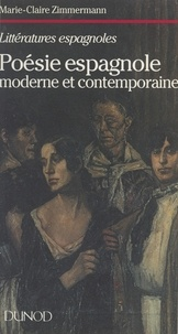 Marie-Claire Zimmermann et Henri Larose - Poésie espagnole moderne et contemporaine.