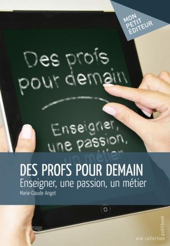 Marie-Claude Angot - Des profs pour demain.