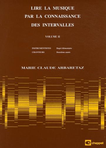 Marie-Claude Arbaretaz - Lire la musique par la connaissance des intervalles - Volume 2.