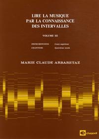 Marie-Claude Arbaretaz - Lire la musique par la connaissance des intervalles - Volume 3.