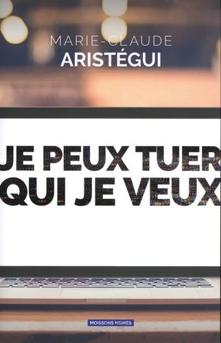 Marie-Claude Aristégui - Je peux tuer qui je veux.