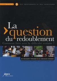 Marie-Claude Audouin et Suzanne Nadot - La question du redoublement - Comment faire avec la difficulté scolaire ?.