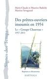 """Marie-Claude Badiche et Maurice Badiche - Des prêtres-ouvriers insoumis en 1954 - Le """"Groupe Chauveau"""" (1957-2011)."""