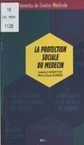 Marie-Claude Barbier et Isabelle d' Aubenton - La protection sociale du médecin.