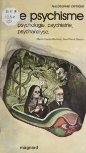 Marie-Claude Bartholy - Le Psychisme - Psychologie, psychiatrie, psychanalyse.