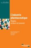 Marie-Claude Bélis-Bergouignan et Matthieu Montalban - L'industrie pharmaceutique - Règles, acteurs et pouvoir.