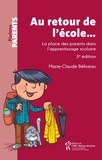 Marie-Claude Béliveau - Au retour de l'école..., 3e édition - La place des parents dans l'apprentissage scolaire.