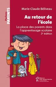 Marie-Claude Béliveau - Au retour de l'école... - La place des parents dans l'apprentissage scolaire.