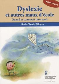 Marie-Claude Béliveau - Dyslexie et autres maux d'école - Quand et comment intervenir.