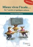 Marie-Claude Béliveau - Mieux vivre l'école... - En 7 savoirs et quelques astuces.
