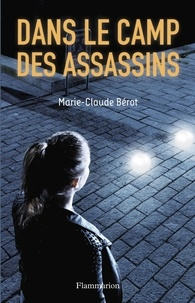 Marie-Claude Bérot - Dans le camp des assassins.