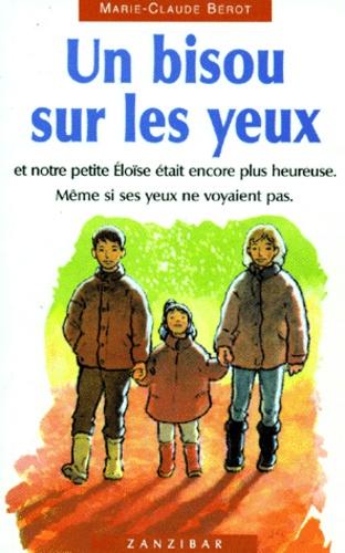 Marie-Claude Bérot - Un bisou sur les yeux.