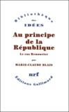 Marie-Claude Blais - Au principe de la République. - Le cas Renouvier.