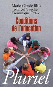 Marie-Claude Blais et Marcel Gauchet - Conditions de l'éducation.
