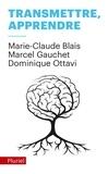 Marie-Claude Blais et Marcel Gauchet - Transmettre, apprendre.