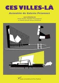 Marie-Claude Blanc-Chaléard et Sepideh Parsapajouh - Ces villes-là - Actualité de Colette Pétonnet.