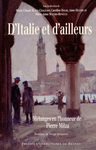 Marie-Claude Blanc-Chaléard et Anne Dulphy - D'Italie et d'ailleurs - Mélanges en l'honneur de Pierre Milza.