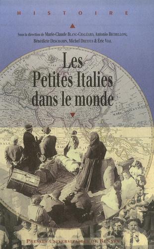 Marie-Claude Blanc-Chaléard et Antonio Bechelloni - Les Petites Italies dans le monde.