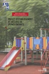 Marie-Claude Blanc et Marie-Laure Bonnabesse - Projet d'établissement et accueil de jeunes enfants.