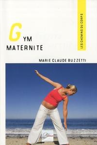 Marie-Claude Buzzetti - Gym maternité - Garder la forme avant et après son accouchement.