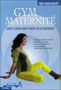Marie-Claude Buzzetti - Gym maternité - Gardez la forme avant et après l'accouchement.