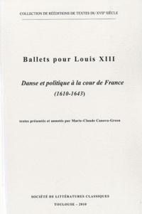 Marie-Claude Canova-Green - Ballets pour Louis XIII - Tome 1, Danse et politique à la cour de France (1610-1643).