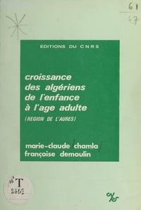Marie-Claude Chamla et F. Demoulin - Croissance des algériens de l'enfance à l'âge adulte, région de l'Aurès.