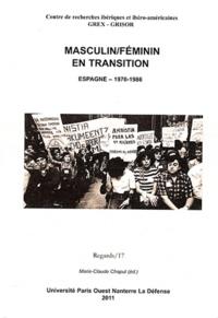 Marie-Claude Chaput - Masculin/féminin en transition - Espagne 1970-1986.