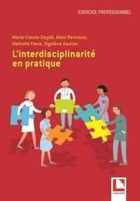 Marie-Claude Daydé et Alain Derniaux - L'interdisciplinarité en pratique soignante.