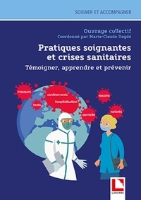 Marie-Claude Daydé - Pratiques soignantes et crises sanitaires - Témoigner, apprendre et prévenir.