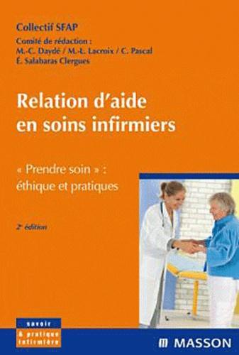 Relation d'aide soins infirmiers. SFAP, Société française d'accompagnement et de soins palliatifs 2e édition