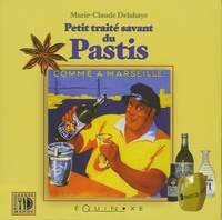 Marie-Claude Delahaye - Petit traité savant du Pastis.