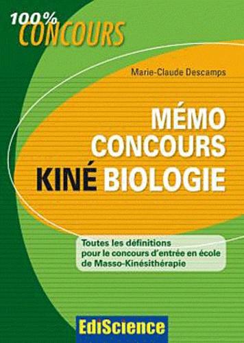 Marie Claude Descamps - Mémo concours kiné biologie - Toutes les définitions pour le concours d'entrée.