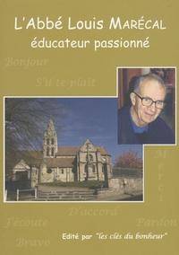 Marie-Claude Devois - L'abbé Louis Marécal, éducateur passionné.