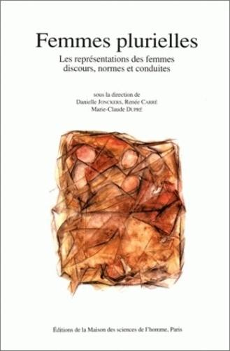 Marie-Claude Dupré et Danielle Jonckers - Femmes plurielles - Les représentations des femmes, discours, normes et conduites.