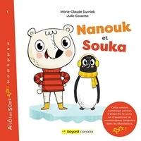Marie-Claude Durniak et Julie Cossette - Nanouk et Souka - Découvrez les sons en cliquant sur les onomatopées!.