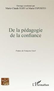 Marie-Claude Egry et Maria Esposito - De la pédagogie de la confiance.