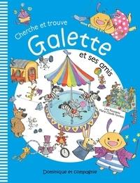 Marie-Claude Favreau et Lina Rousseau - Cherche et trouve Galette et ses amis.