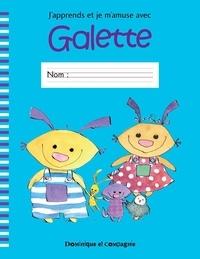 Marie-Claude Favreau et Lina Rousseau - J'apprends et je m'amuse avec Galette.