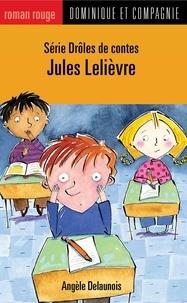 Marie-Claude Favreau et Angèle Delaunois - Drôles de contes  : Jules Lelièvre.
