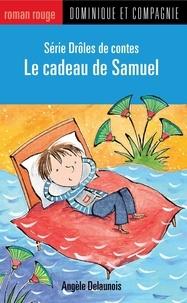 Marie-Claude Favreau et Angèle Delaunois - Drôles de contes  : Le cadeau de Samuel.