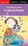 Marie-Claude Favreau et Angèle Delaunois - Le choix de Perrette.