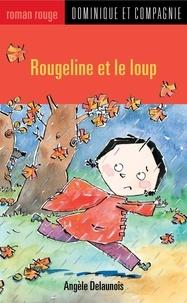 Marie-Claude Favreau et Angèle Delaunois - Rougeline et le loup.
