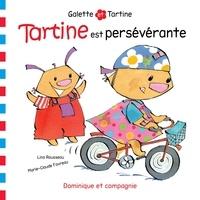 Marie-Claude Favreau et Lina Rousseau - Tartine est persévérante.