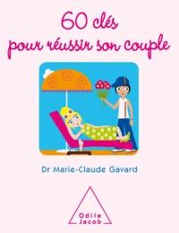 Marie-Claude Gavard - 60 clés pour réussir son couple.