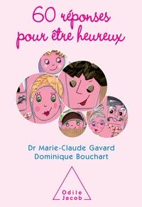 Marie-Claude Gavard et Dominique Bouchart - 60 Réponses pour être heureux.