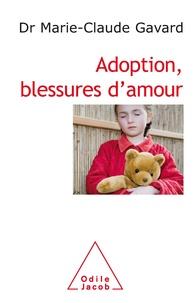 Marie-Claude Gavard - Adoption, blessures d'amour.
