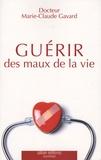 Marie-Claude Gavard - Guérir des maux de la vie.